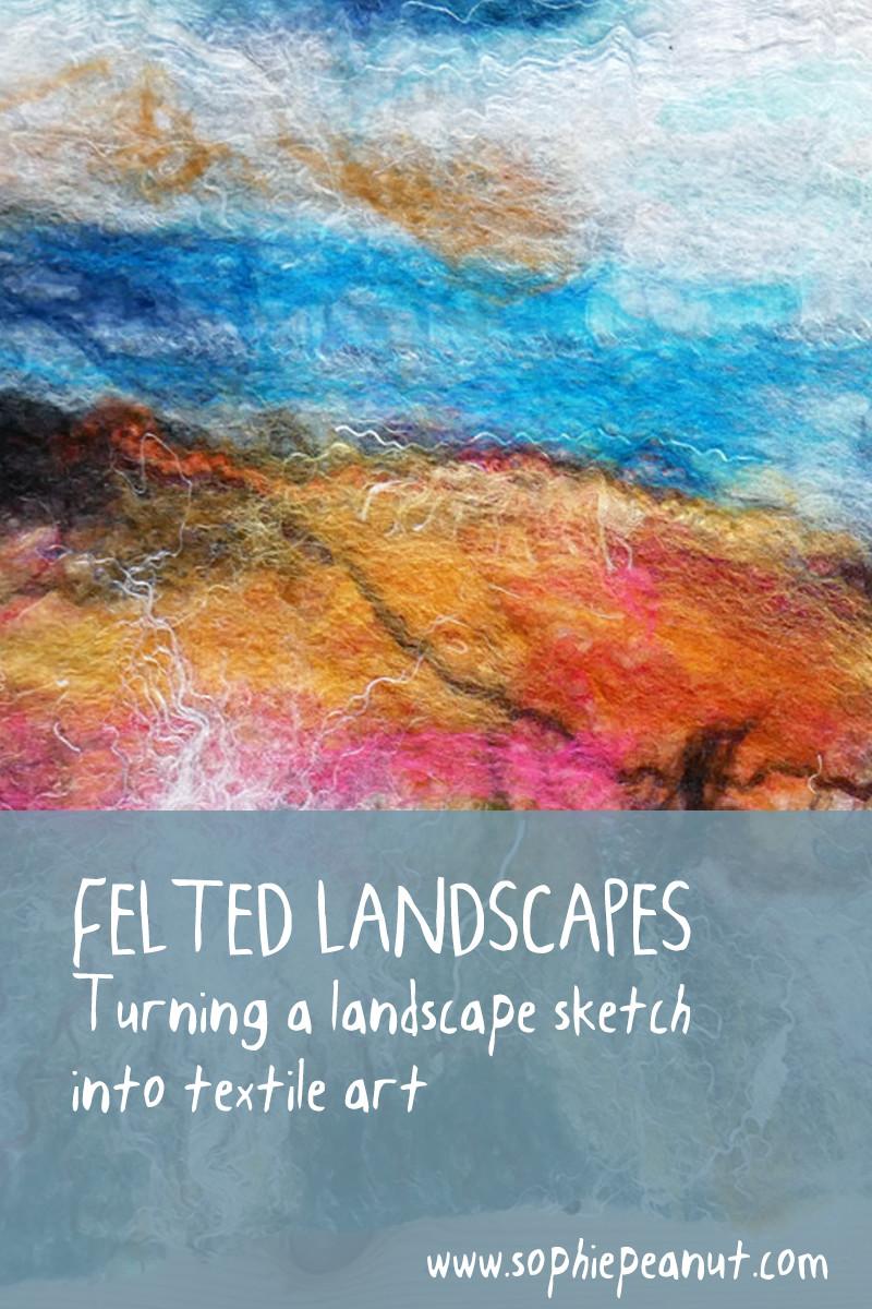 Felted Landscape - Textile art by Sophie Peanut