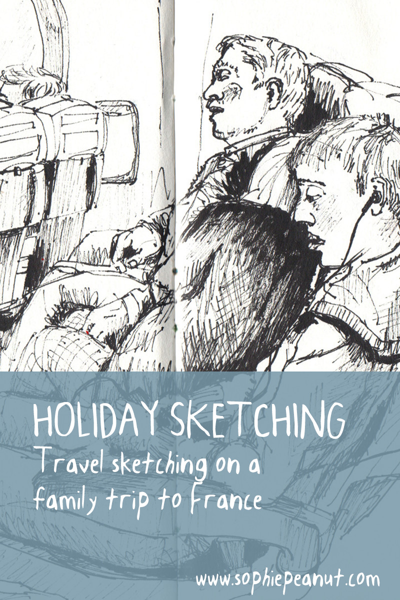 Holiday Sketching - Travel Sketching on a family holiday to France by Sophie Peanut