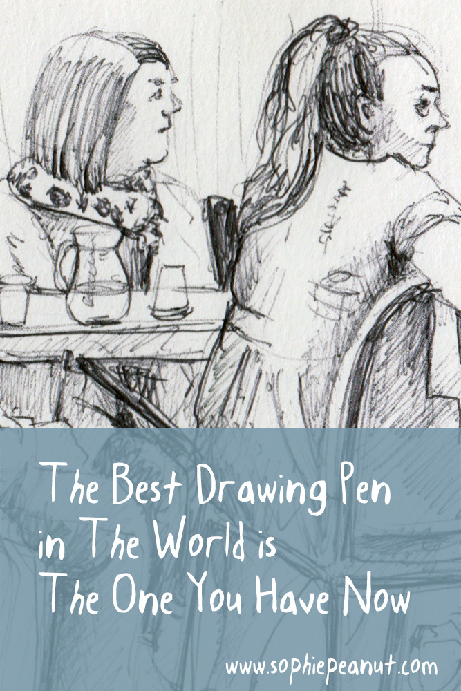 The best drawing pen in the world is the pen you have now. Ballpoint sketch by Sophie Peanut