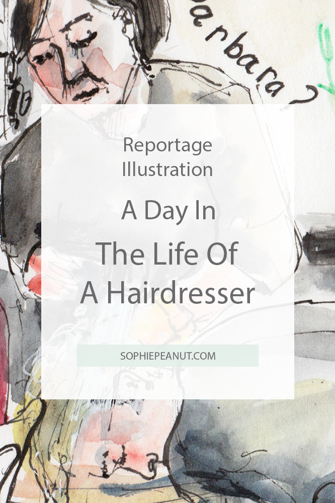 A day in the life of a hairdresser - Reportage illustration by Sophie Peanut